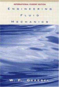 Engineering Fluid Mechanics International Student Edition Book (PDF) By William Graebel