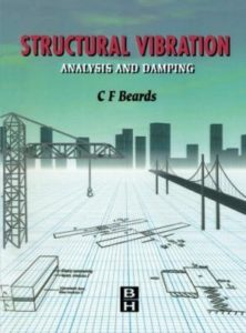 STRUCTURAL VIBRATION ANALYSIS AND DAMPING BY C. BEARDS