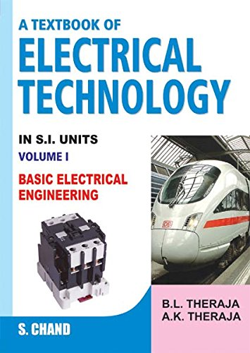 A Textbook of Electrical Technology : Basic Electrical Engineering in S. I. Units (Volume - 1) By B.L. Theraja, A.K. Theraja