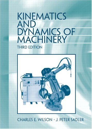 PDF] Kinematics and Dynamics of Machinery By Charles E  Wilson, J
