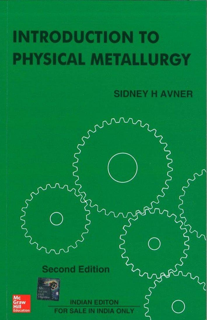 Introduction to physical metallurgy | physics, robotics books.