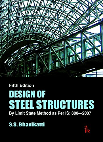 Pdf Design Of Steel Structures By Limit State Method As Per Is 800 2007 By S S Bhavikatti Book Free Download Easyengineering