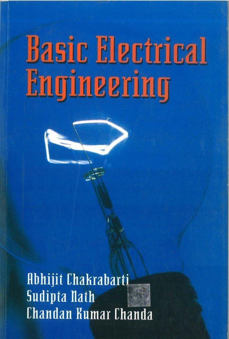 Pdf Basic Electrical Engineering By Abhijit Chakrabarti Sudipta